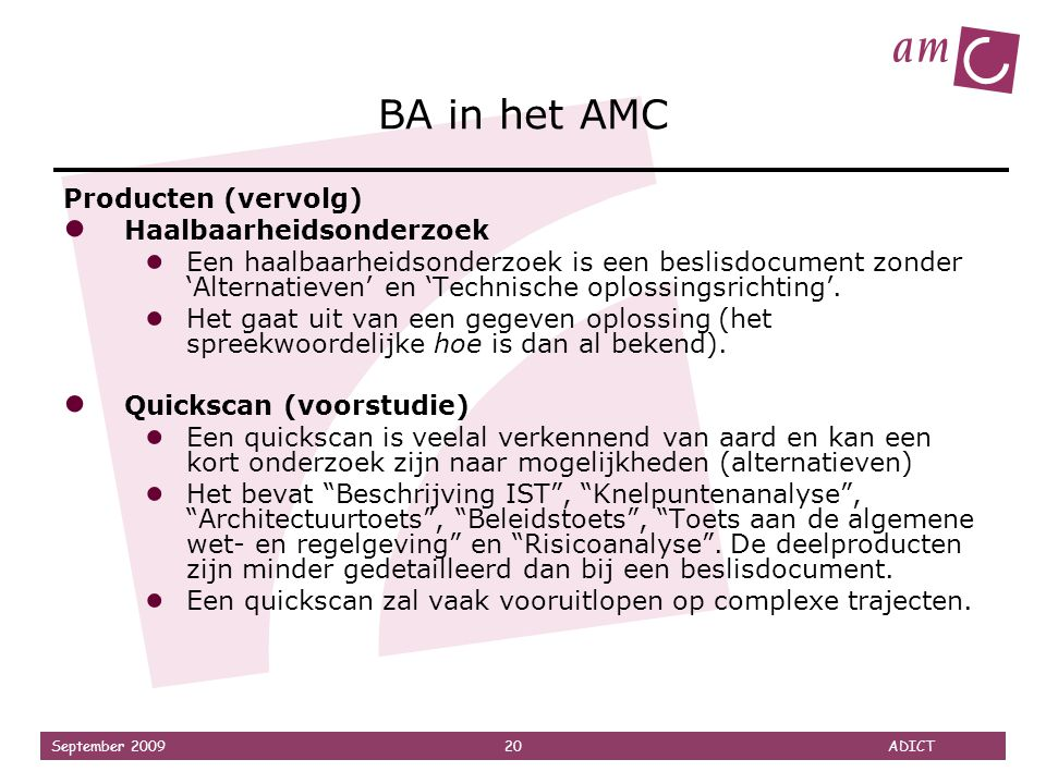 BA in het AMC Producten (vervolg) Haalbaarheidsonderzoek