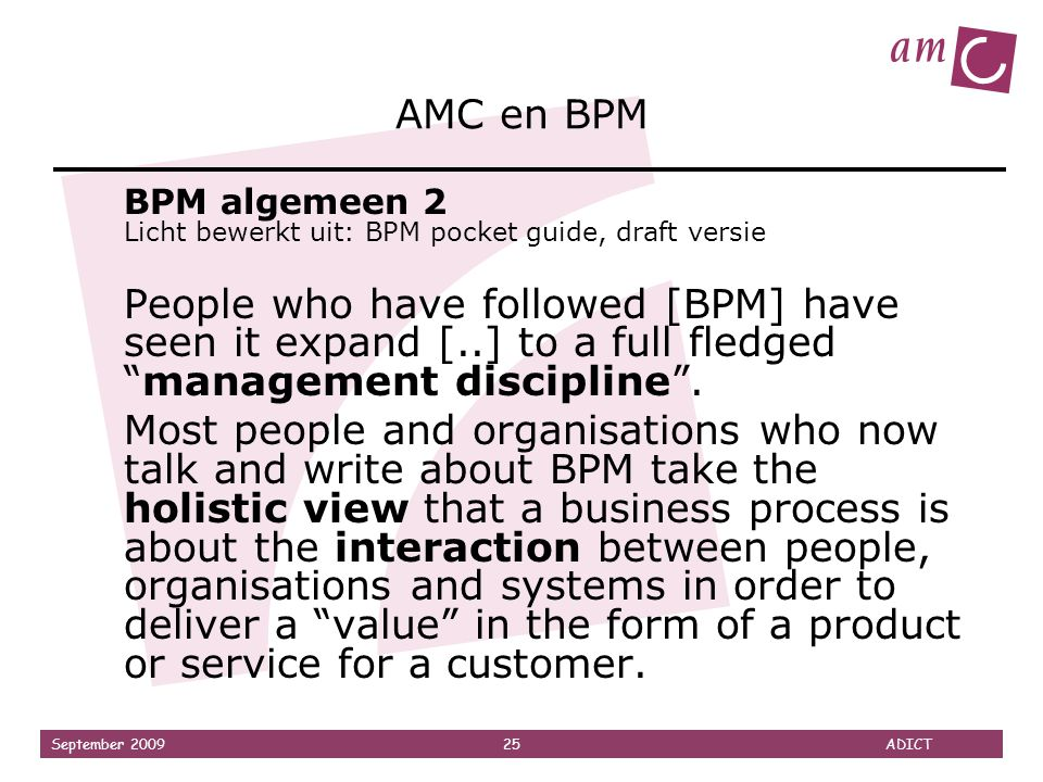 AMC en BPM BPM algemeen 2 Licht bewerkt uit: BPM pocket guide, draft versie.