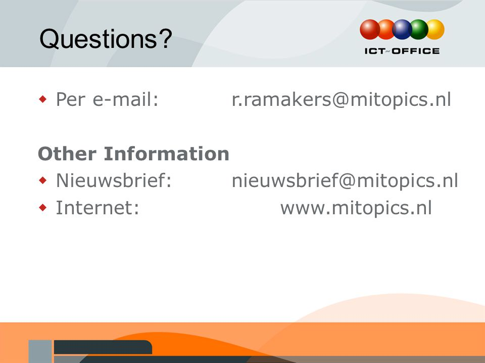 Questions Per e-mail: r.ramakers@mitopics.nl Other Information