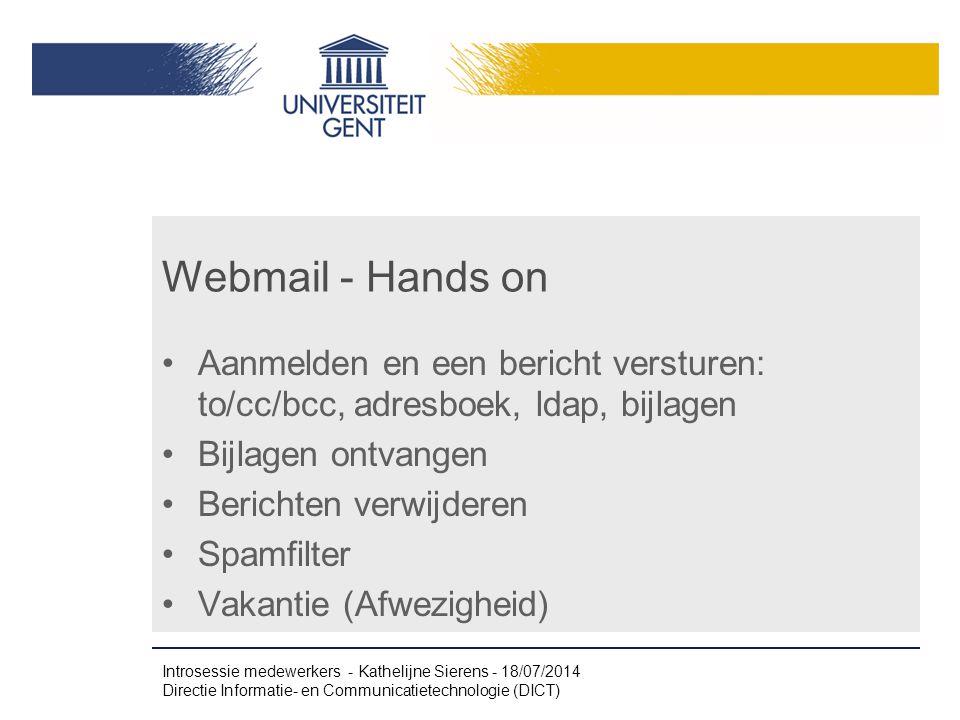Webmail - Hands on Aanmelden en een bericht versturen: to/cc/bcc, adresboek, ldap, bijlagen. Bijlagen ontvangen.