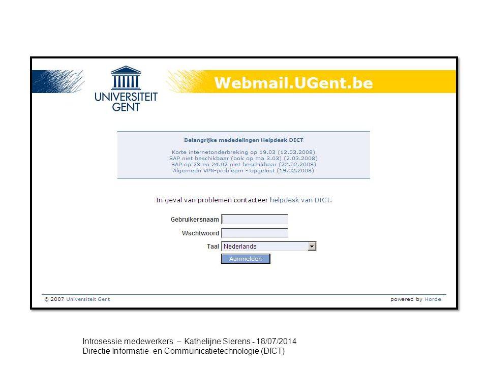 Webmail – Hands on (2) Aanmelden: surf naar webmail.ugent.be en meldt u aan met uw loginnaam en centraal UGent-wachtwoord.