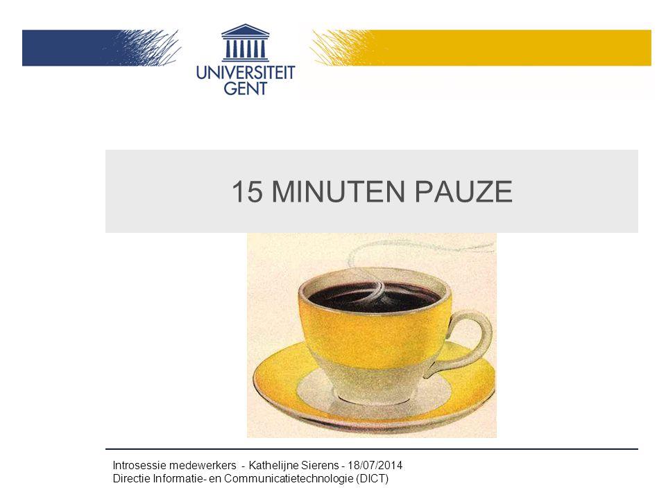 15 MINUTEN PAUZE Introsessie medewerkers - Kathelijne Sierens - 4/04/2017.