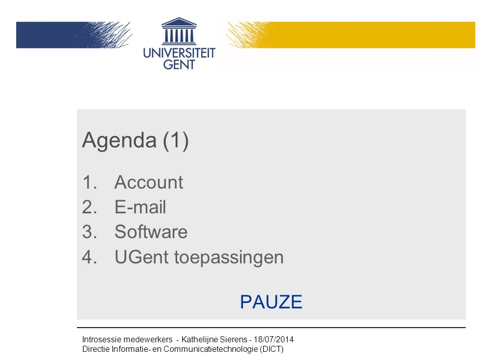 Agenda (1) Account E-mail Software UGent toepassingen PAUZE