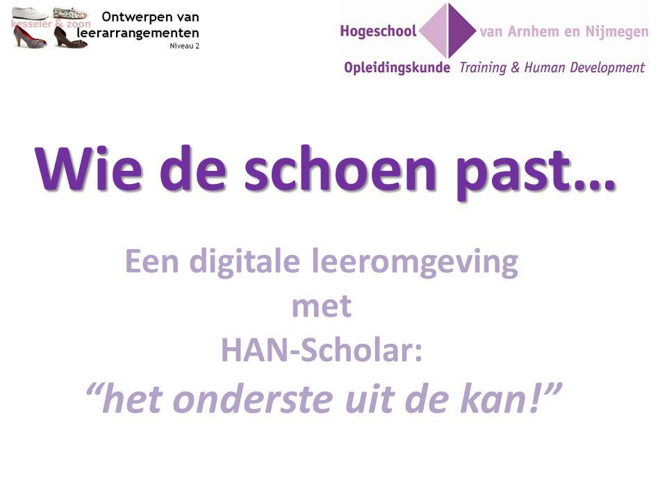 Een digitale leeromgeving met HAN-Scholar: het onderste uit de kan!