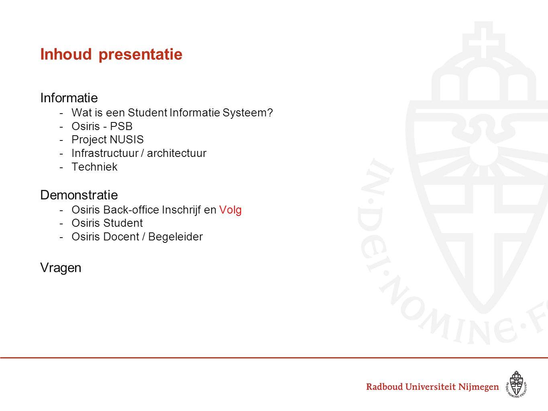 Inhoud presentatie Informatie Demonstratie Vragen
