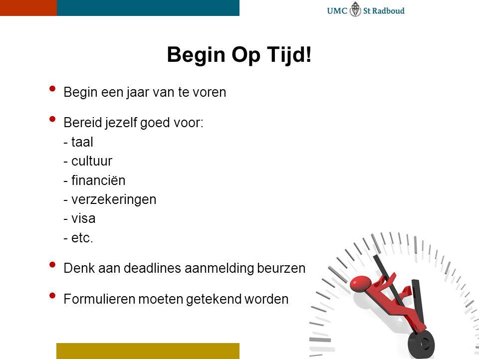 Begin Op Tijd! Begin een jaar van te voren Bereid jezelf goed voor: