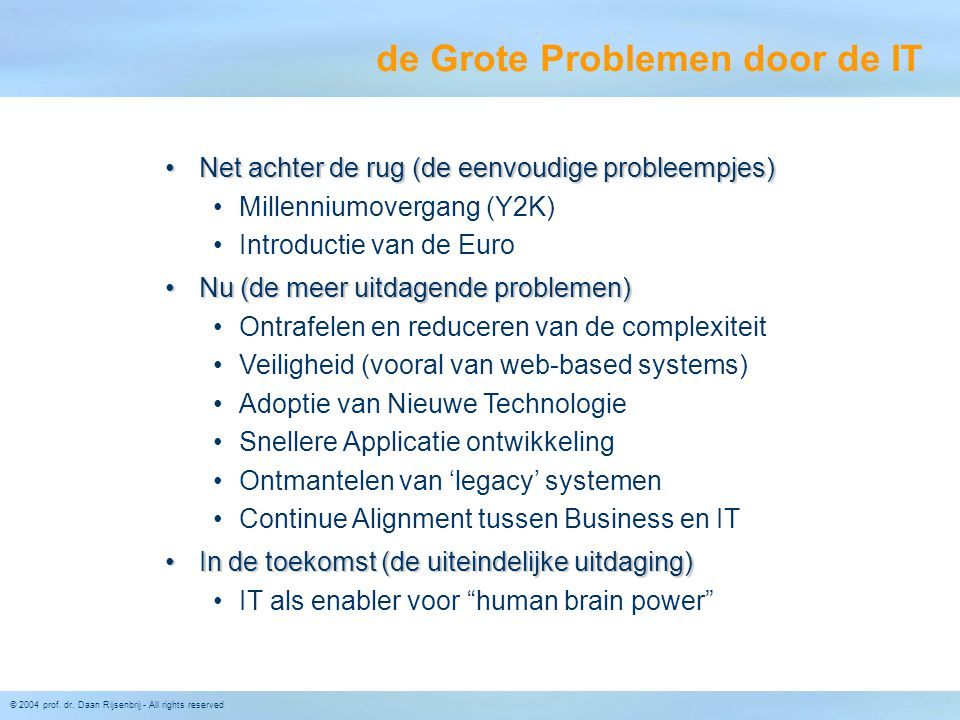de Grote Problemen door de IT