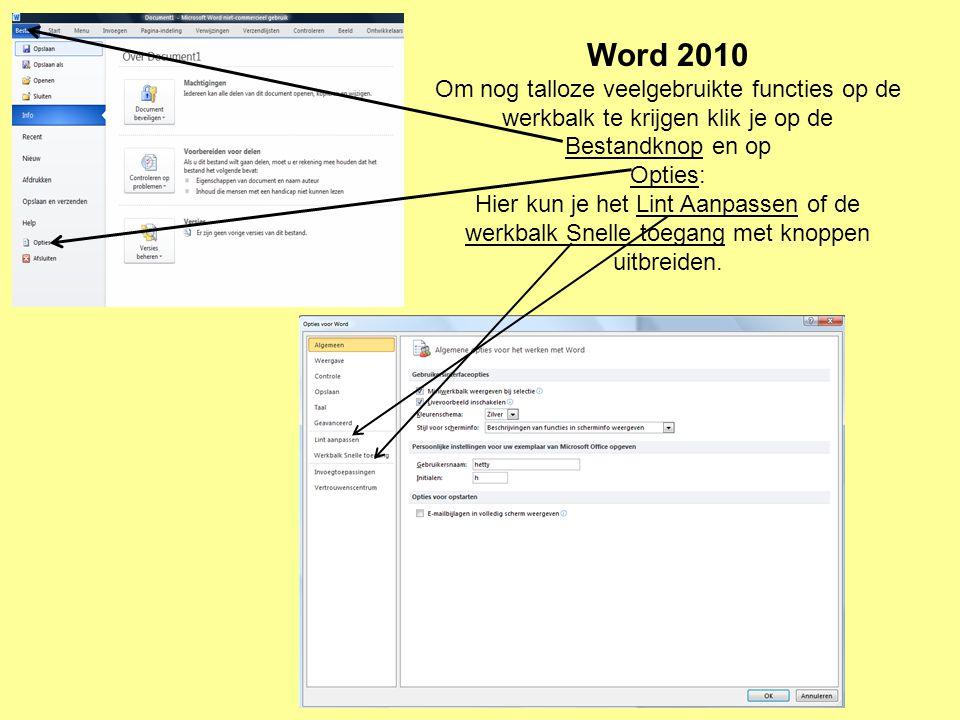 Word 2010 Om nog talloze veelgebruikte functies op de werkbalk te krijgen klik je op de Bestandknop en op.