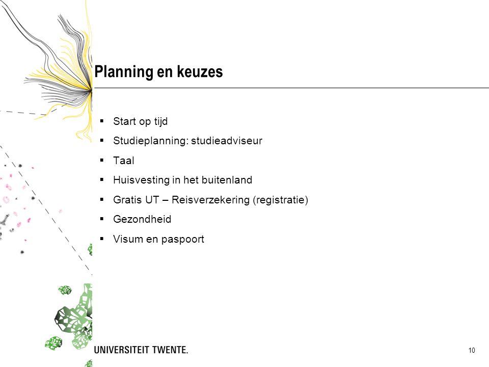 Planning en keuzes Start op tijd Studieplanning: studieadviseur Taal