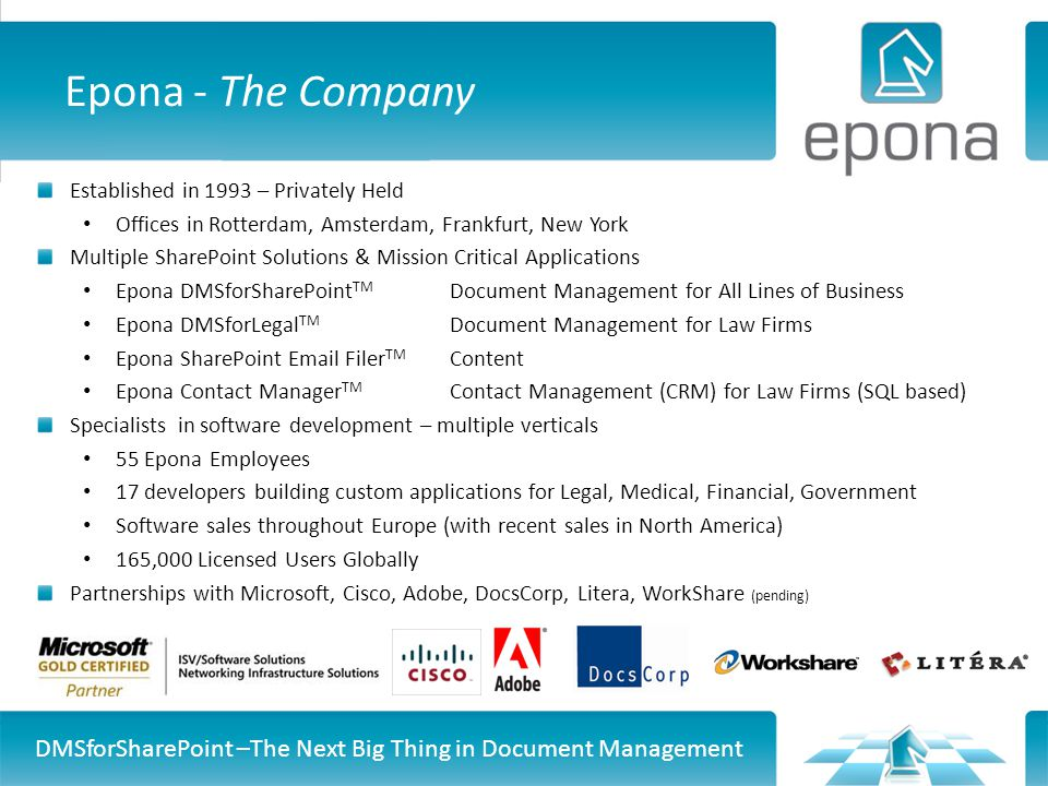 Epona - The Company Established in 1993 – Privately Held. Offices in Rotterdam, Amsterdam, Frankfurt, New York.