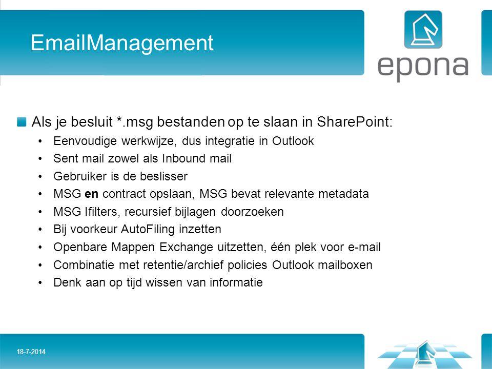 EmailManagement Als je besluit *.msg bestanden op te slaan in SharePoint: Eenvoudige werkwijze, dus integratie in Outlook.