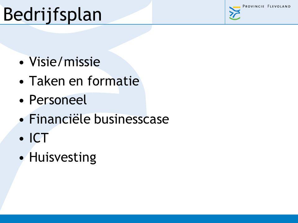Bedrijfsplan Visie/missie Taken en formatie Personeel