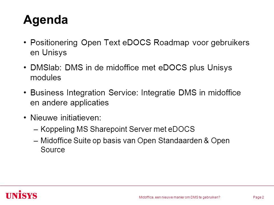 Agenda Positionering Open Text eDOCS Roadmap voor gebruikers en Unisys