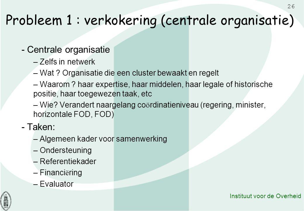 Probleem 1 : verkokering (centrale organisatie)