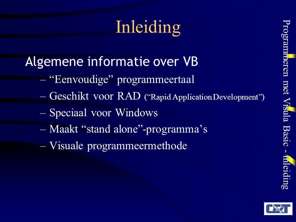 Inleiding Algemene informatie over VB Eenvoudige programmeertaal