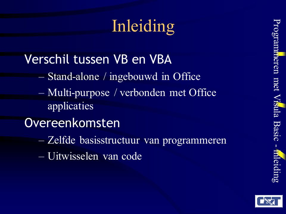 Inleiding Verschil tussen VB en VBA Overeenkomsten