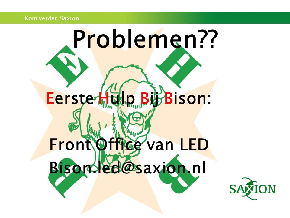 Problemen Eerste Hulp Bij Bison: Front Office van LED