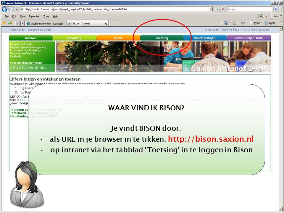 als URL in je browser in te tikken: http://bison.saxion.nl