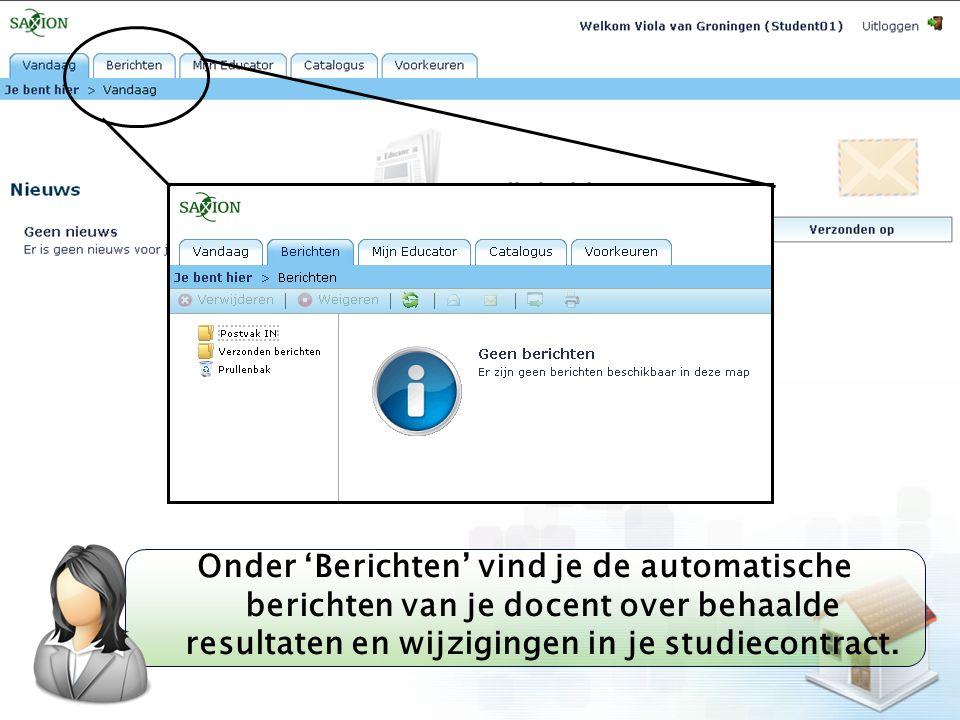 Onder 'Berichten' vind je de automatische berichten van je docent over behaalde resultaten en wijzigingen in je studiecontract.