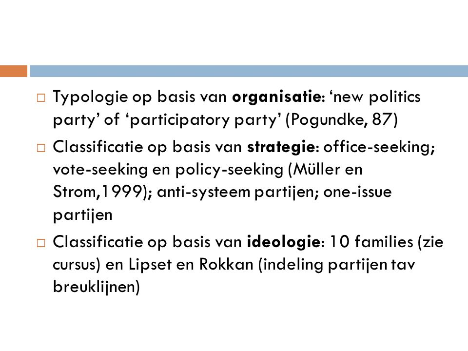 Typologie op basis van organisatie: 'new politics party' of 'participatory party' (Pogundke, 87)