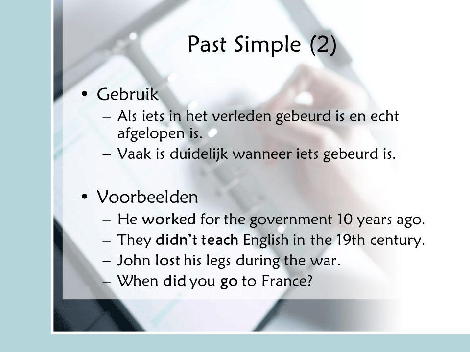 Past Simple (2) Gebruik Voorbeelden
