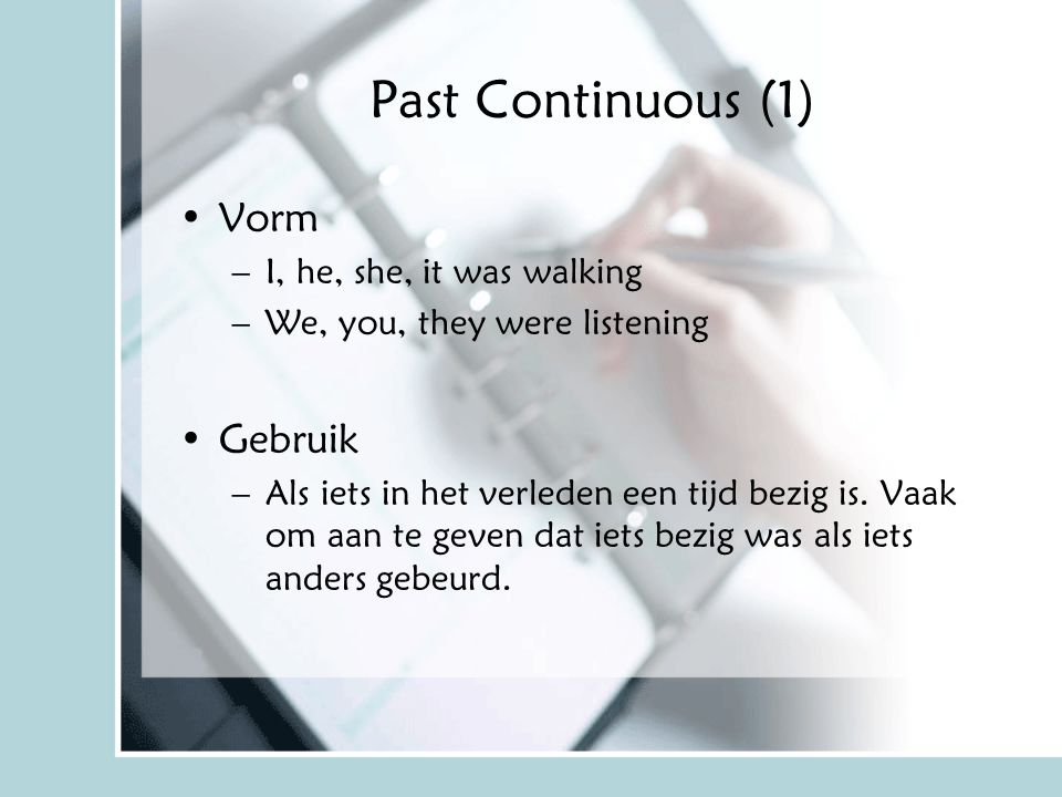 Past Continuous (1) Vorm Gebruik I, he, she, it was walking