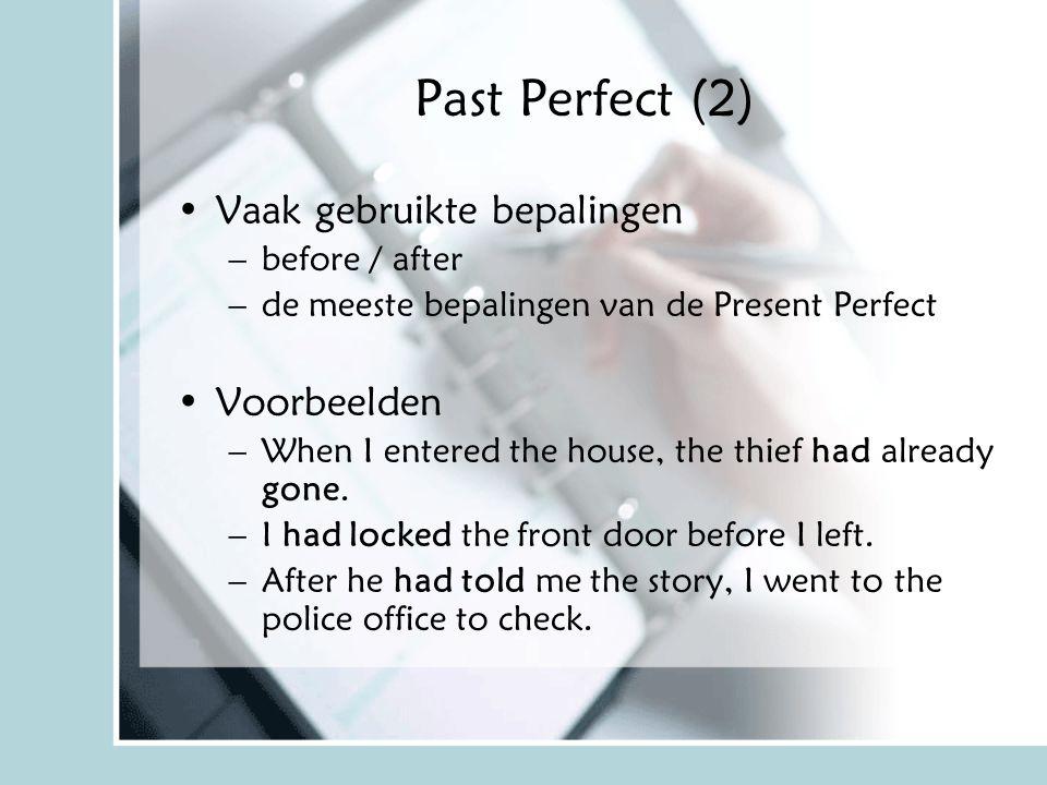 Past Perfect (2) Vaak gebruikte bepalingen Voorbeelden before / after