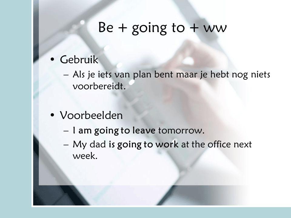 Be + going to + ww Gebruik Voorbeelden