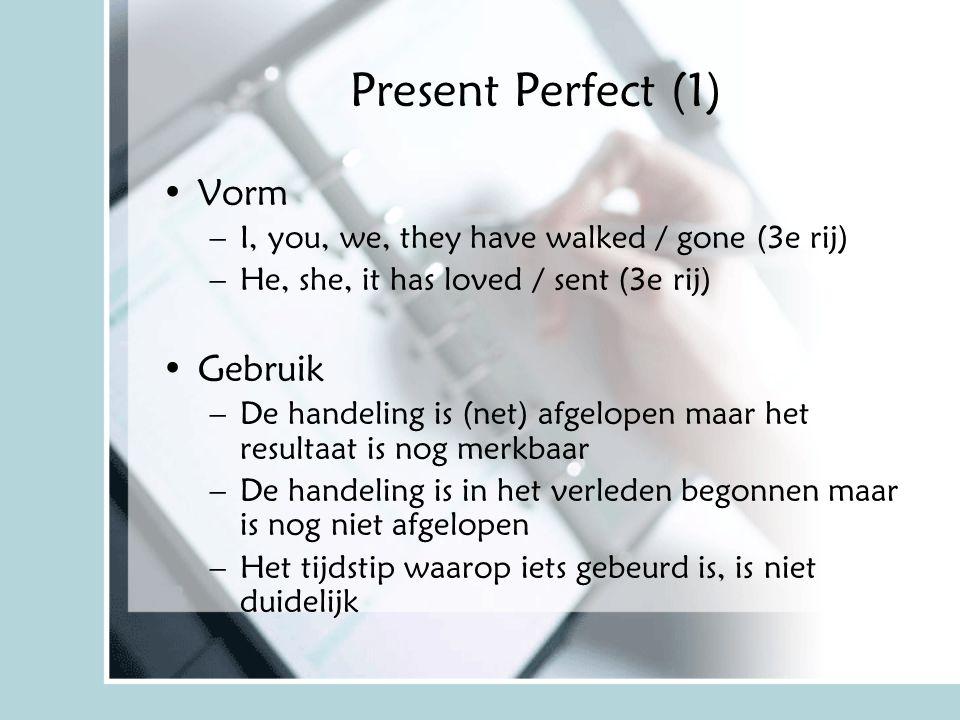 Present Perfect (1) Vorm Gebruik