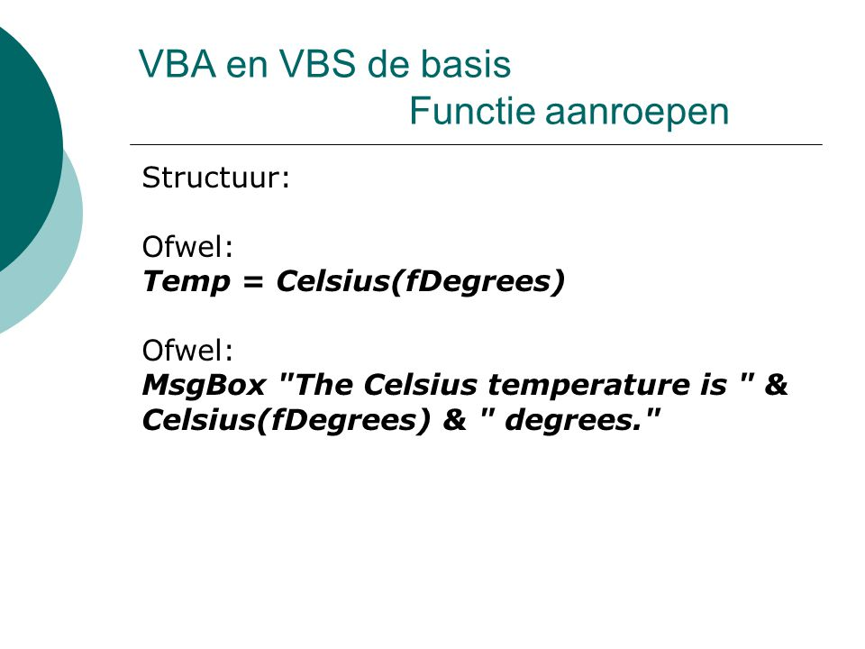 VBA en VBS de basis Functie aanroepen