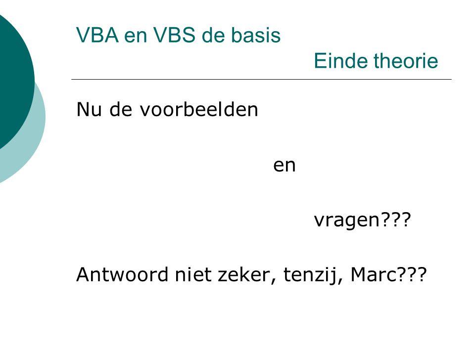 VBA en VBS de basis Einde theorie