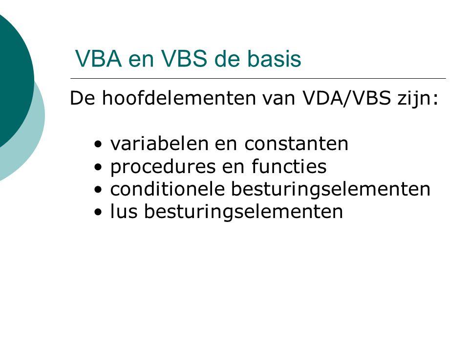 VBA en VBS de basis De hoofdelementen van VDA/VBS zijn:
