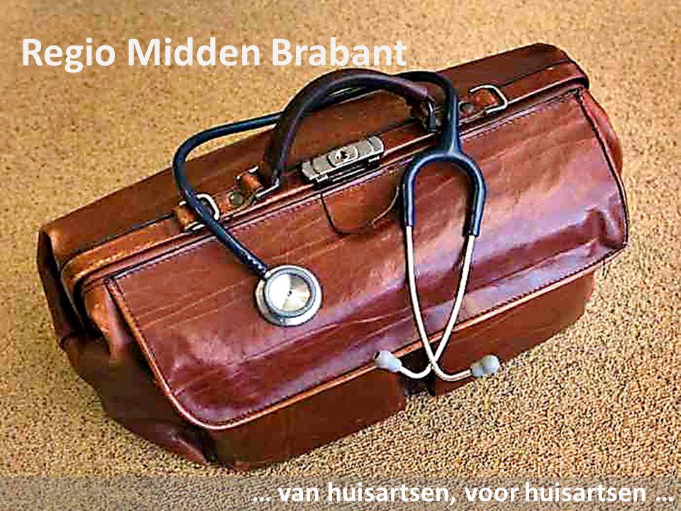 Regio Midden Brabant … van huisartsen, voor huisartsen …