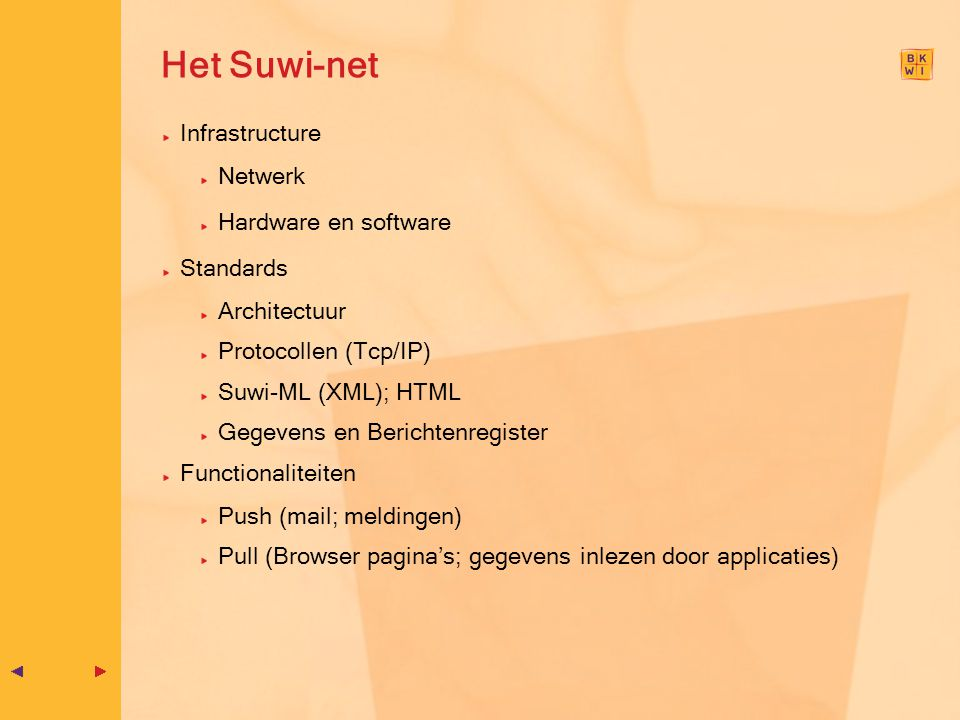 Het Suwi-net Infrastructure Netwerk Hardware en software Standards