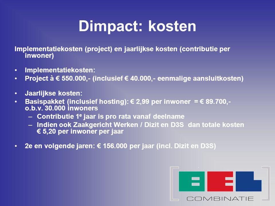 Dimpact: kosten Implementatiekosten (project) en jaarlijkse kosten (contributie per inwoner) Implementatiekosten: