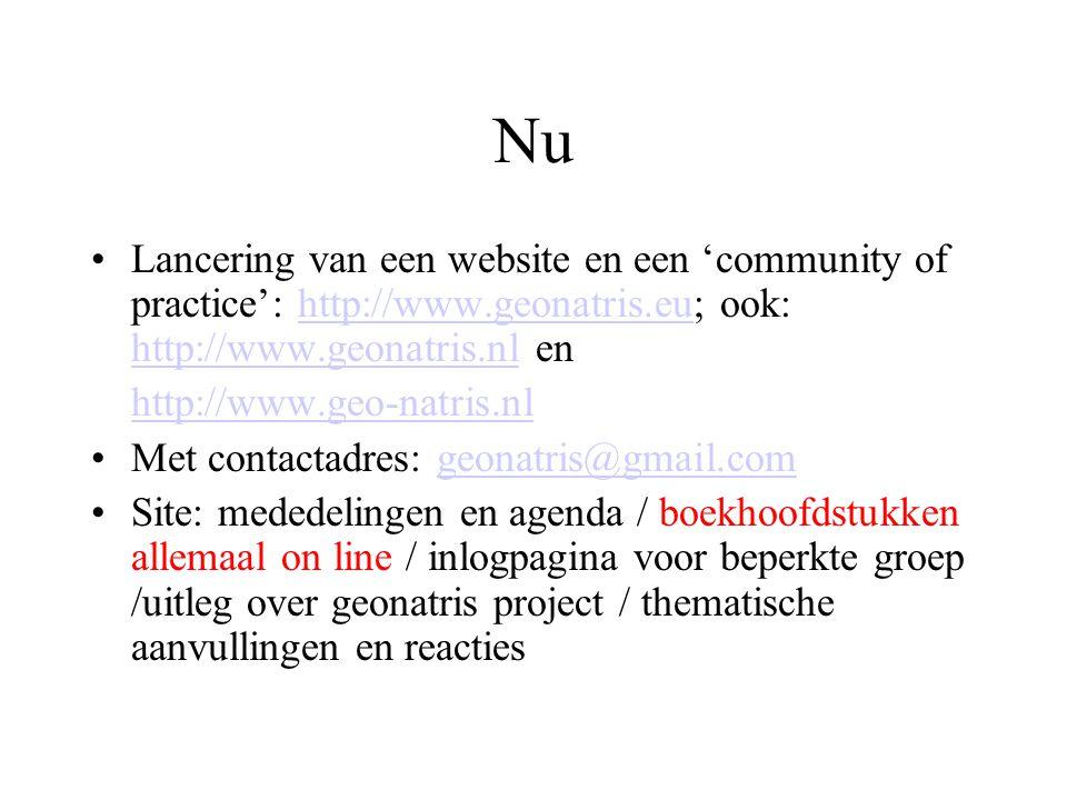 Nu Lancering van een website en een 'community of practice': http://www.geonatris.eu; ook: http://www.geonatris.nl en.