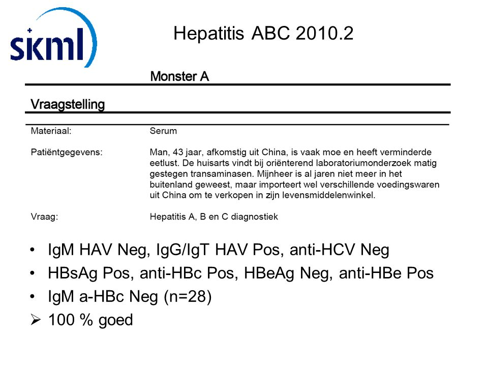 Hepatitis ABC IgM HAV Neg, IgG/IgT HAV Pos, anti-HCV Neg
