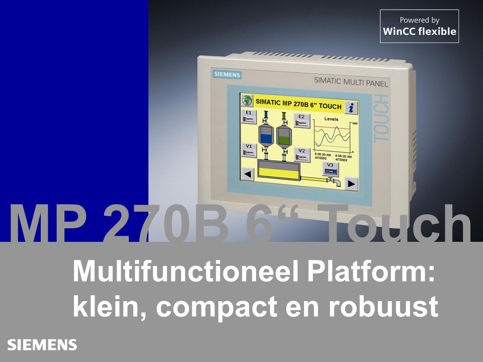 MP 270B 6 Touch Multifunctioneel Platform: klein, compact en robuust