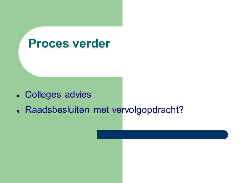 Proces verder Colleges advies Raadsbesluiten met vervolgopdracht