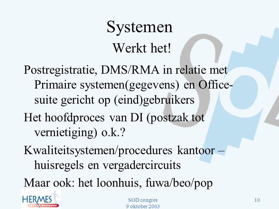 Systemen Werkt het! Postregistratie, DMS/RMA in relatie met Primaire systemen(gegevens) en Office-suite gericht op (eind)gebruikers.