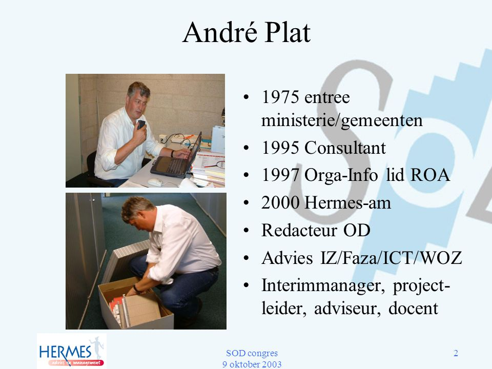 André Plat 1975 entree ministerie/gemeenten 1995 Consultant