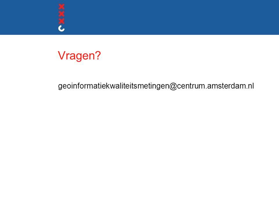Vragen geoinformatiekwaliteitsmetingen@centrum.amsterdam.nl