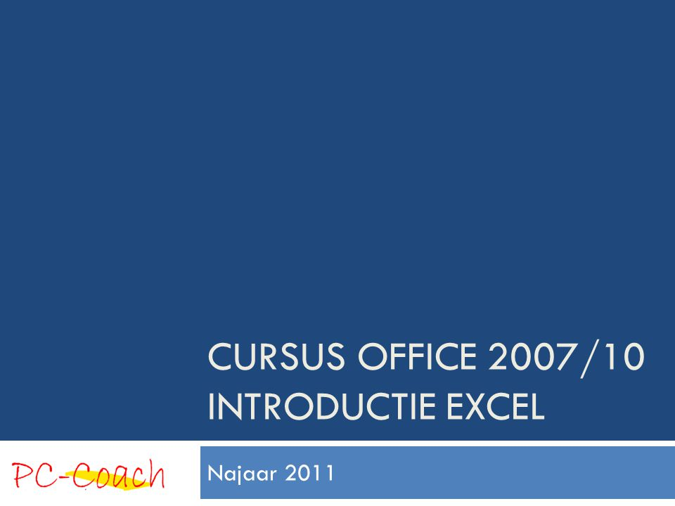 Cursus office 2007/10 Introductie Excel