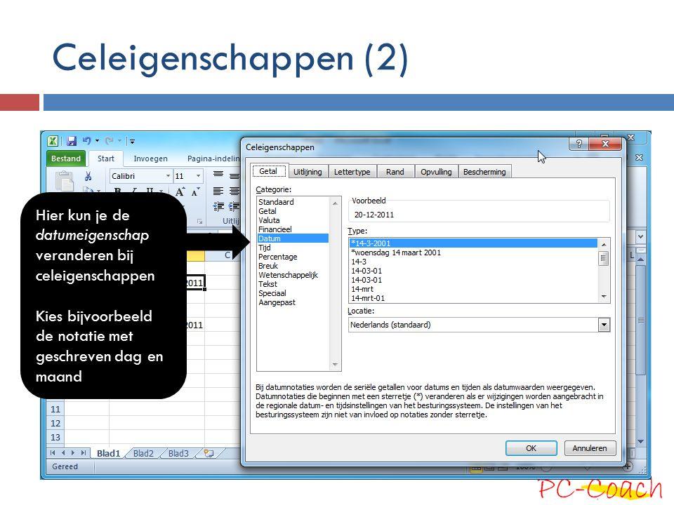 Celeigenschappen (2) Hier kun je de datumeigenschap veranderen bij celeigenschappen.