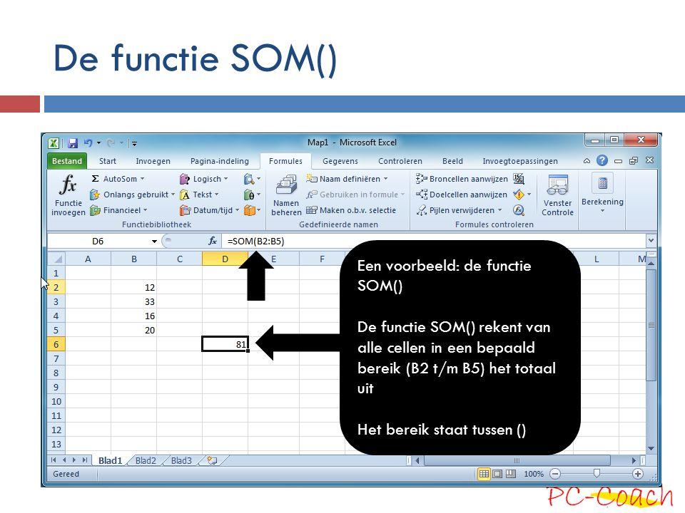 De functie SOM() Een voorbeeld: de functie SOM()