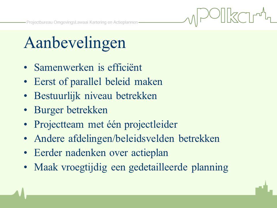 Aanbevelingen Samenwerken is efficiënt Eerst of parallel beleid maken