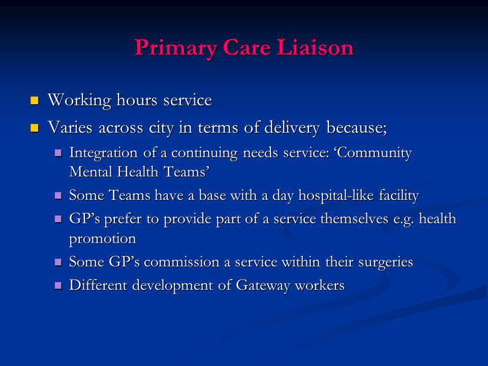 Primary Care Liaison Working hours service