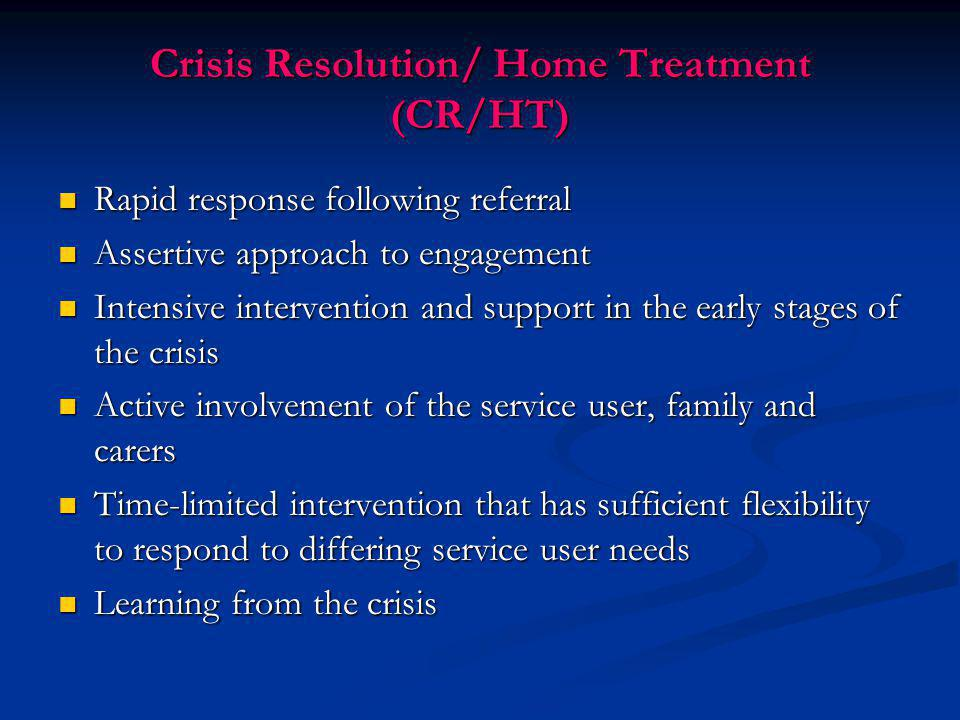Crisis Resolution/ Home Treatment (CR/HT)