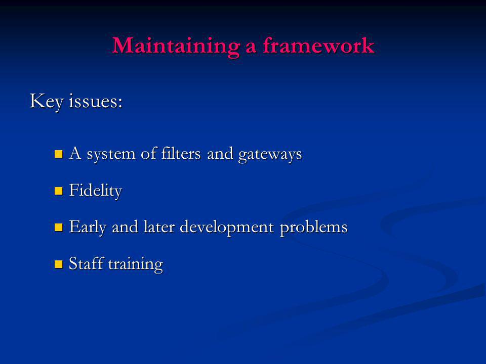 Maintaining a framework