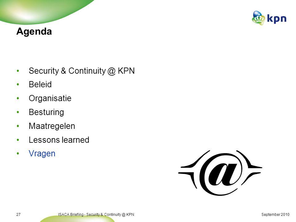 Vragen… ISACA Briefing - Security & Continuity @ KPN September 2010